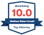 Avvo Rating 10.0 - Matthew Robert Arnold