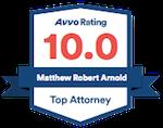 Avvo Rating 10.0 - Matthew Robert Arnold